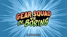 Wistia Presents Gear Squad vs Doctor Boring Trailer