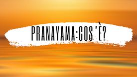 Introduzione al Pranayama: cos'è e perchè è utile