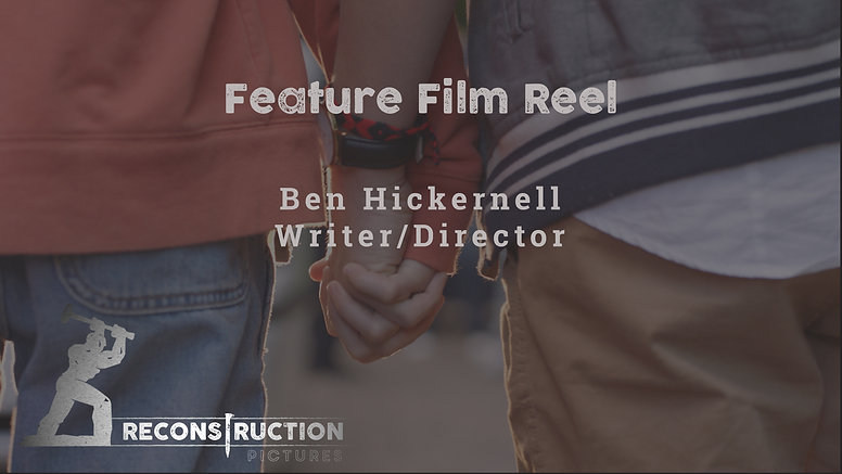 Reconstruction Pictures Company Reel 1 - Ben Hickernell Writer / Director