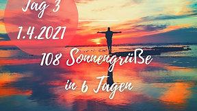 Tag 3 108 Sonnengrüsse 1.4.2021