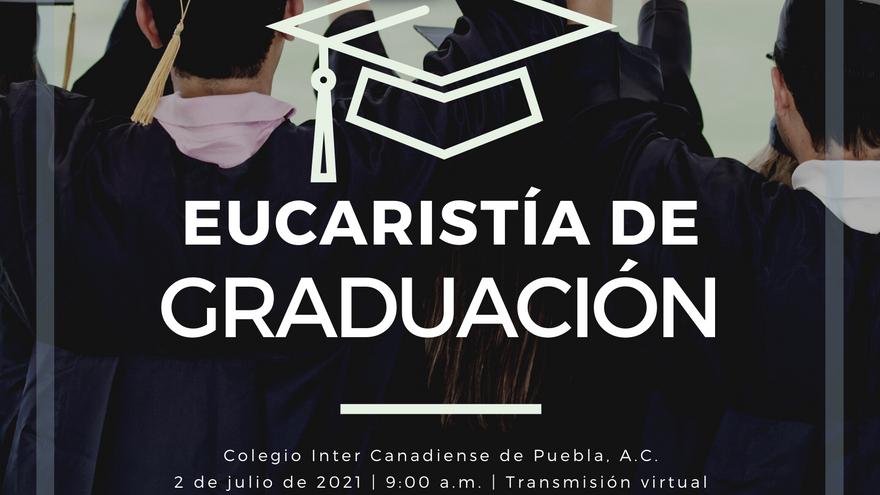 Misa de Graduación y Clausura 2020 - 2021