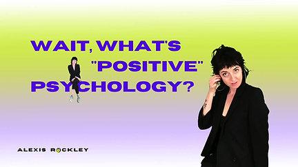 """wait, what's """"positive"""" psychology?"""