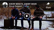 Rough Religion - every minute, every hour
