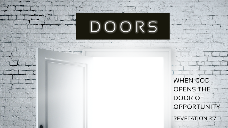 DOORS - When God Opens A Door Of Opportunity
