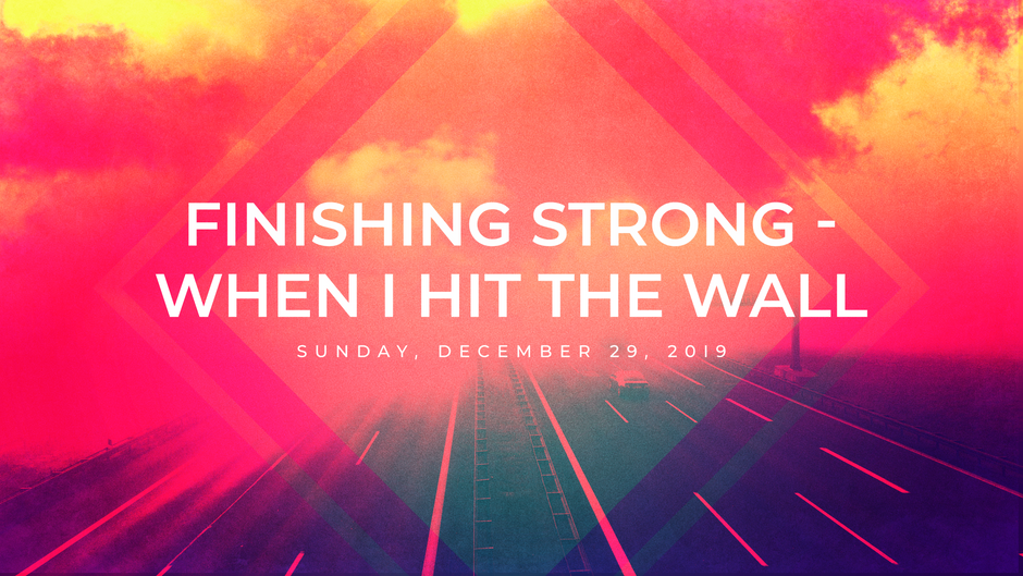 Finishing Strong - When I Hit The wall