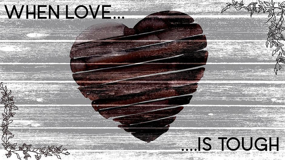 When Love Is Tough