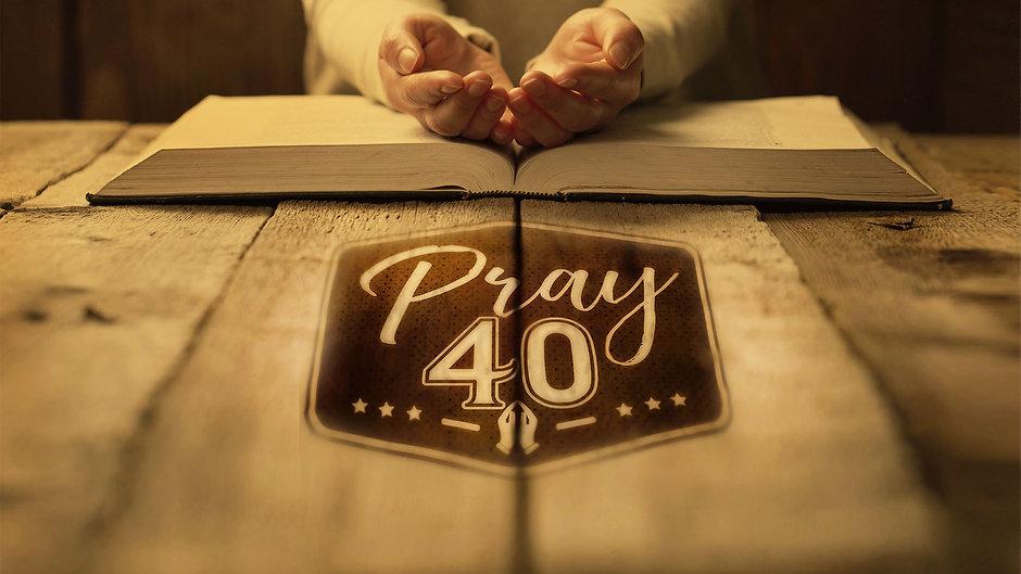 Pray 40