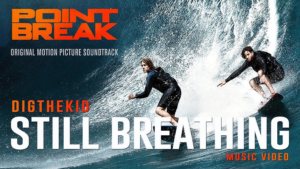 """Point Break - """"Still Breathing"""" Music Video [HD]"""