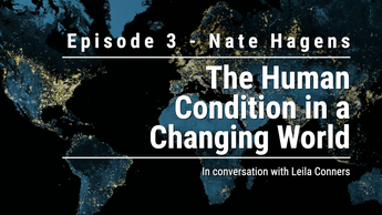 Ep 3 - The Human Condition in a Changing World