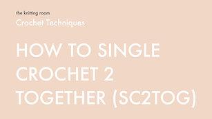 Crochet | Sc2tog