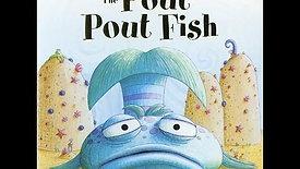 GEM Reading Series: The Pout-Pout Fish