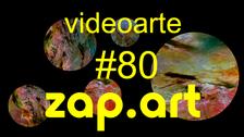 VIDEOARTE - ZAP.ART #80