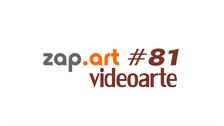 VIDEOARTE - ZAP.ART #81