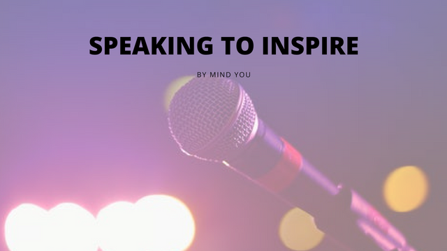 Speaking to inspire