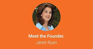 Meet the Founder, Janet Ryan