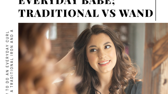 Everyday Babe: Traditional VS Wand