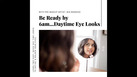 Be Ready by 6am...Daytime Eye Looks