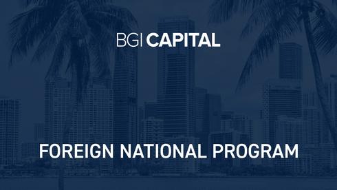 BGI Capital Foreign National Program