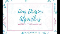 Long Division Algorithms with No Regrouping