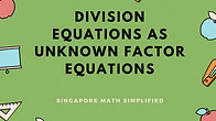 Division Equations as Unknown Factor Equations