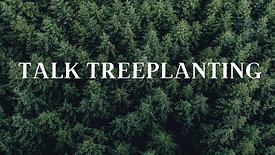 Talking treeplanting