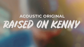 Raised on Kenny - Original Song #acousticuts