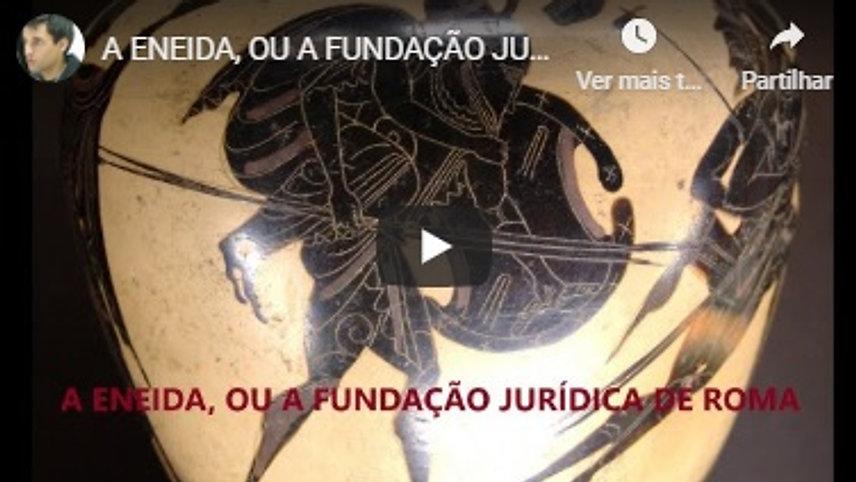 A ENEIDA OU A FUNDAÇÃO JURÍDICA DE ROMA (2020)