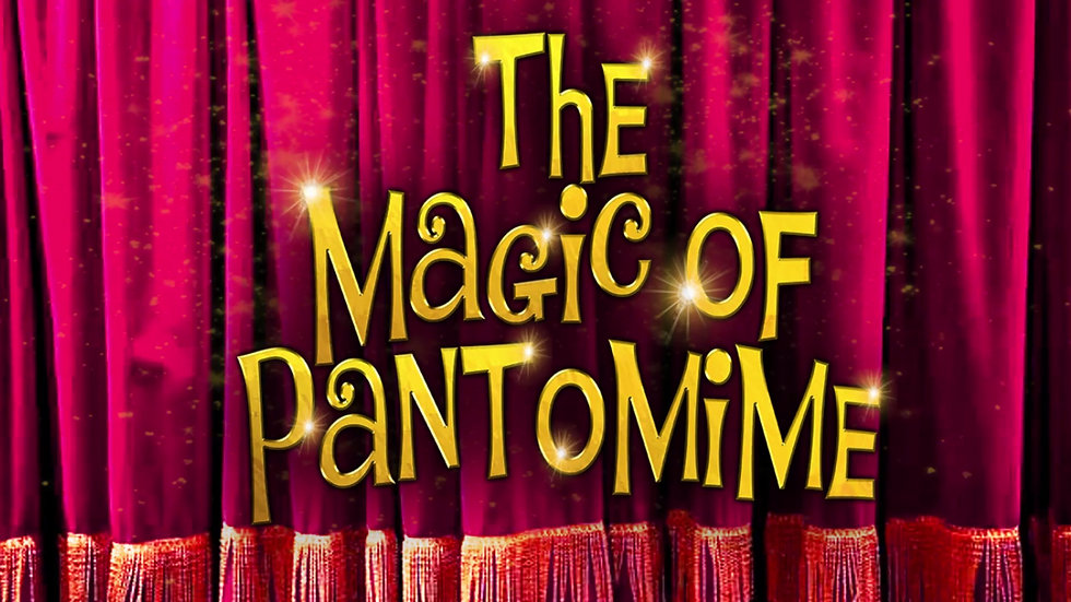 The Magic of Pantomime