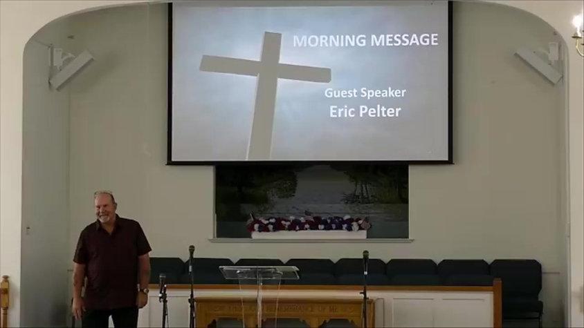 7-18-21  Pastor Eric Pelter