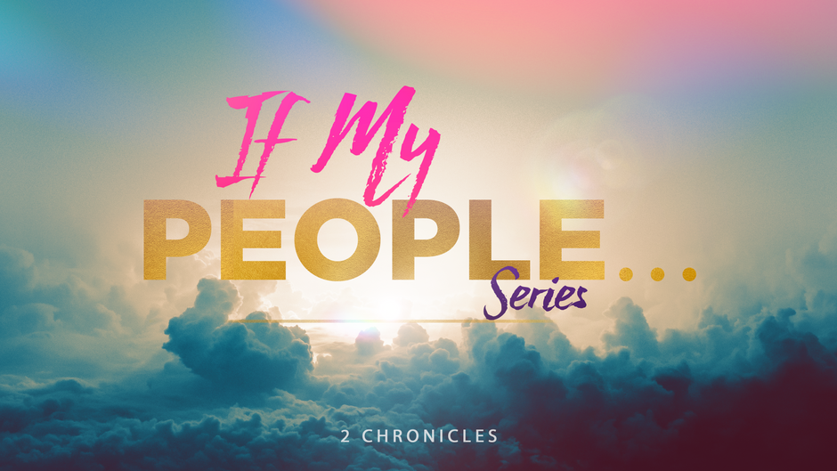 """The """"If My People..."""" Series"""