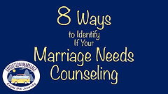 8 Ways to Identify if your Marrige Needs Counseling