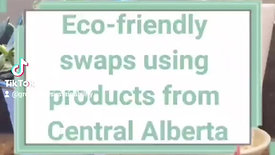 Eco-friendly swaps using products from Central Alberta Part 1
