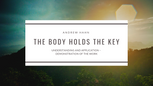 The Body Holds the Key: Understanding and Application – Demonstration of the Work