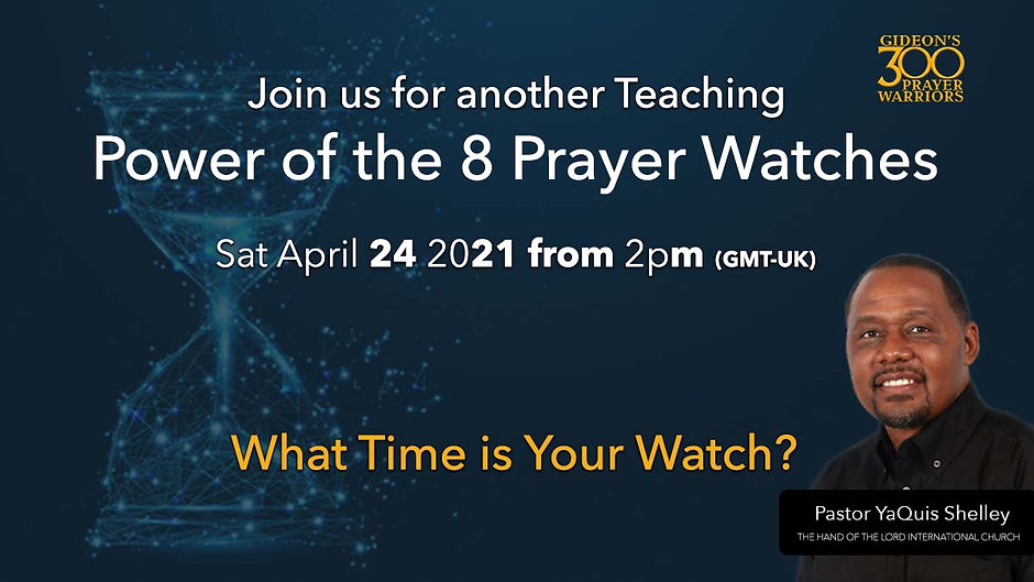 Power of the 8 Prayer Watches  -  24-April-2021
