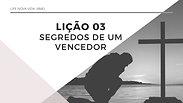 AULA 03 - SEGREDOS DE UM VENCEDOR