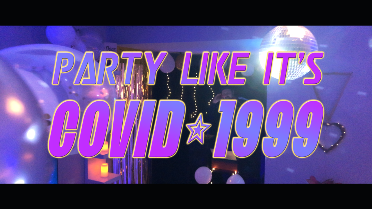PARTY LIKE IT'S COVID-1999