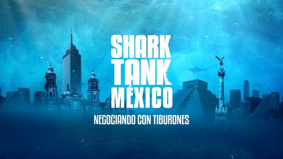 Shark Tank México (Negociando con Tiburones)