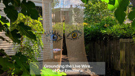 March 28 :: Grounding - The Live Wire of Our Emotions