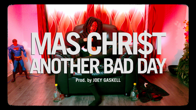 MAS CHRI$T - Another Bad Day