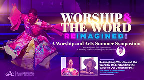 Reimagining Worship and the Word by Understanding the Value of Our Jewish Roots