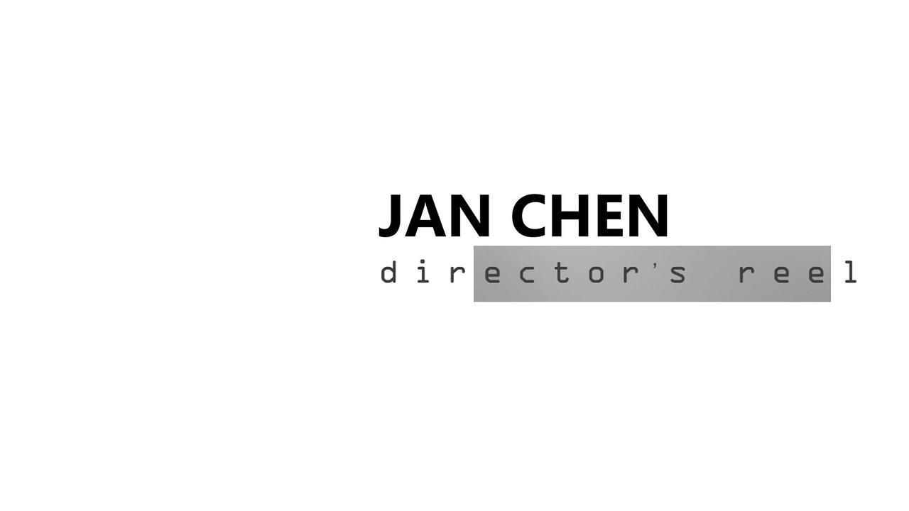 Jan Chen Director Reel