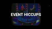 Event Hiccups