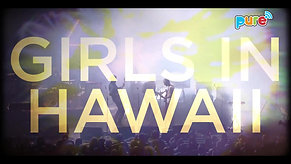 RTBF - Showcase Pure - Girls in Hawaii