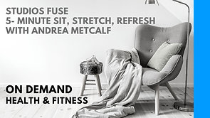 5- Minute Sit, Stretch, Refresh