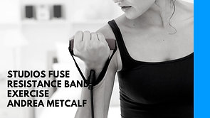 Studios FUSE presents Resistance Band Workouts with Andrea Metcalf