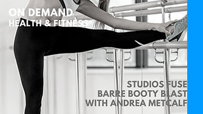 Studios FUSE at home Barre Booty Workout with Andrea Metcalf