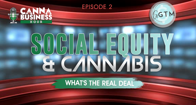 Social Equity & Cannabis - What's the Real Deal?
