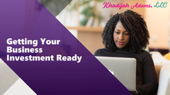 Getting Your Business Investment Ready - Episode 1