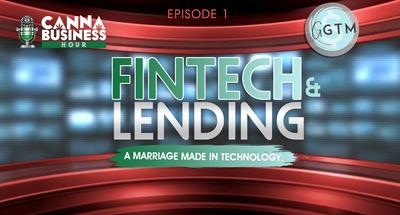 "Episode 1 - Fintech & Lending ""A Marriage Made in Technology"""