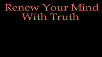 Renew Your Mind With Truth